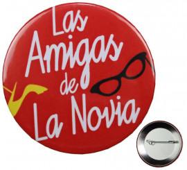 Chapa Las Amigas de La Novia 5,7 cm de diámetro